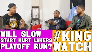 Will Lakers Slow Start Affect Playoff Chances? | #KingWatch
