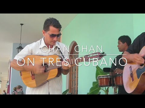 How To Play 'Chan Chan' on Tres Cubano