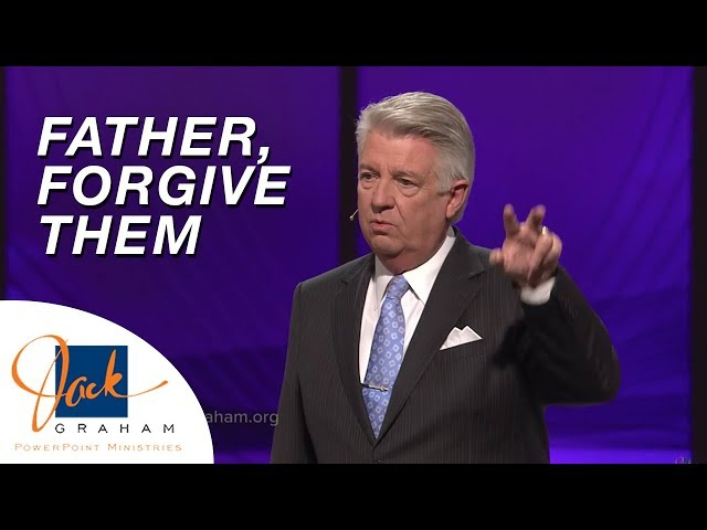 Father, Forgive Them | PowerPoint with Dr. Jack Graham