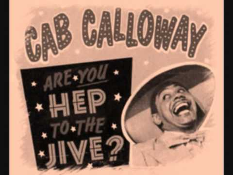 Cap Calloway - Are You Hep To The Jive