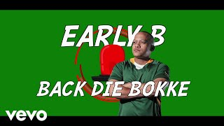 early-b-back-die-bokke-lyric---ft-justin-vega