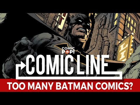 Are there too many Batman comics?