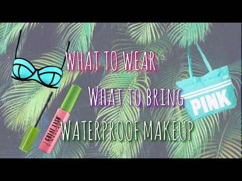 What To Bring Wear The Beach Pool Waterproof Makeup