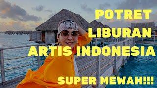 Mewah! Inilah Potret Liburan Artis Indonesia! Syahrini, Luna Maya, Uya Kuya, Hingga Aurel Hermansyah