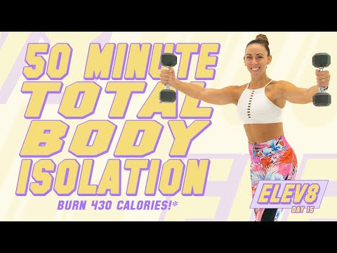 50 Minute Total Body Isolation Shred Workout 🔥Burn 430 Calories!* 🔥The ELEV8 Challenge | Day 15