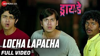 Locha Lapacha - Full Video | Dry Day | Benny Dayal | Rutwikk Kendre, Parth Ghatge & Chinmay Kambli