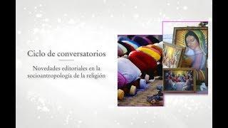 Familias, Iglesias y Estado Laico. Enfoques Antropológicos.