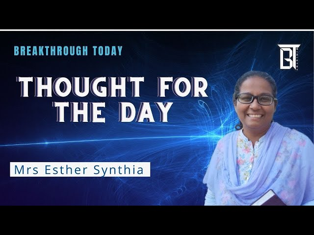 God's handy Work(Part4)  -Esther Synthia Murali - Thought For The Day