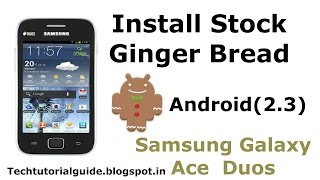 How TO Install Stock ROM [GingerBread Android2.3] On Galaxy Ace  Duos GT-S6802