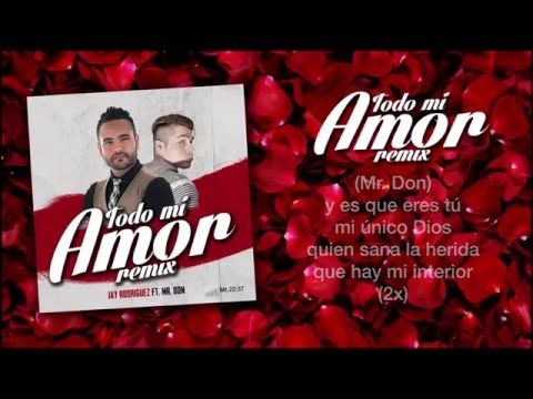 Jay Rodríguez Ft. Mr. Don Todo Mi Amor (Remix)