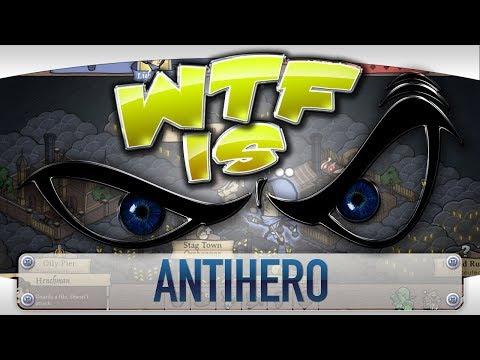 WTF is... - Antihero