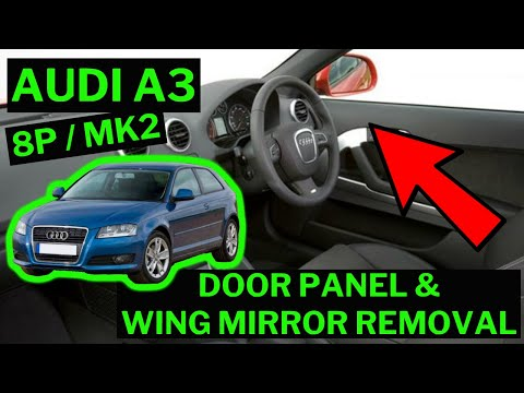 Audi A3 8p Mk2 Door Card Panel Wing Mirror Removal How To