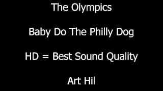 The Olympics - Baby Do The Philly Dog