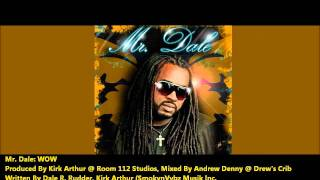 New Mr. Dale: WOW [2011 Babrados Crop Over][Tite Choonz Riddim, Produced By Kirk Arthur]