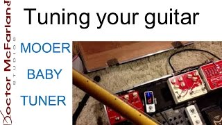 Tuning your guitar with the Mooer Baby Tuner