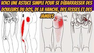 Voici une astuce simple pour se débarrasser des douleurs du dos, de la hanche, des fesses et des jam