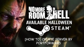 [HOW TO]Create NO MORE ROOM IN HELL Server[TH]