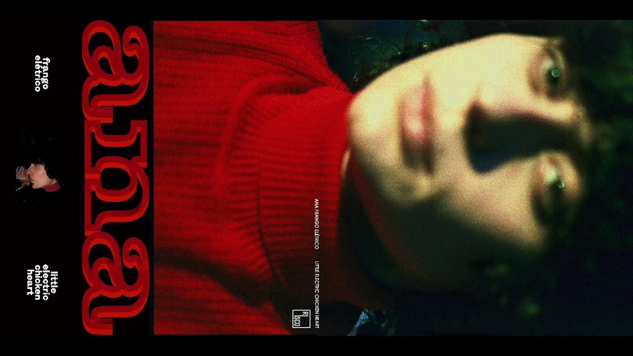 Ana Frango Elétrico - Little Electric Chicken Heart (Full album)