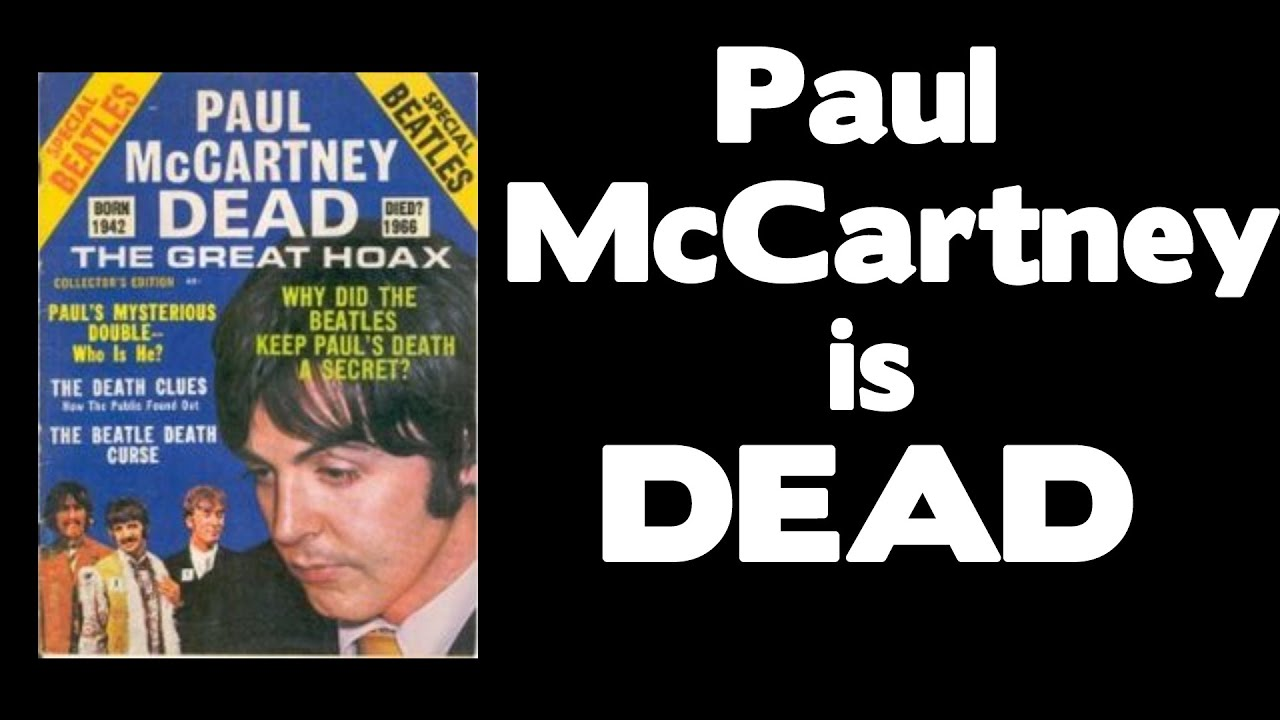 an examination of the rumor about the death of paul mccartney Imaginative hypothesis: paul mccartney is dead  the year of his theorized death, in an attempt to kill the rumor of his death the results they found shocked them.