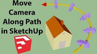 Move Camera Along Path in SketchUp   Smooth Animation