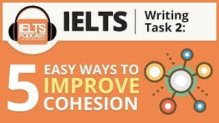 5 Easy Ways to Improve Cohesion in IELTS Writing Task 2