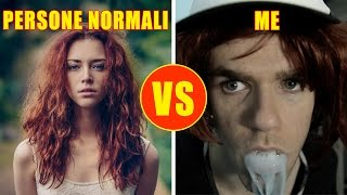 PERSONE NORMALI VS ME - Le Differenze - iPantellas