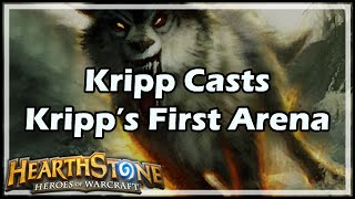 [Hearthstone] Kripp Casts Kripp's First Arena