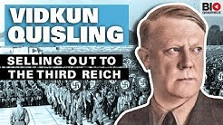 Vidkun Quisling: The Man Who Sold his Country to the Third Reich
