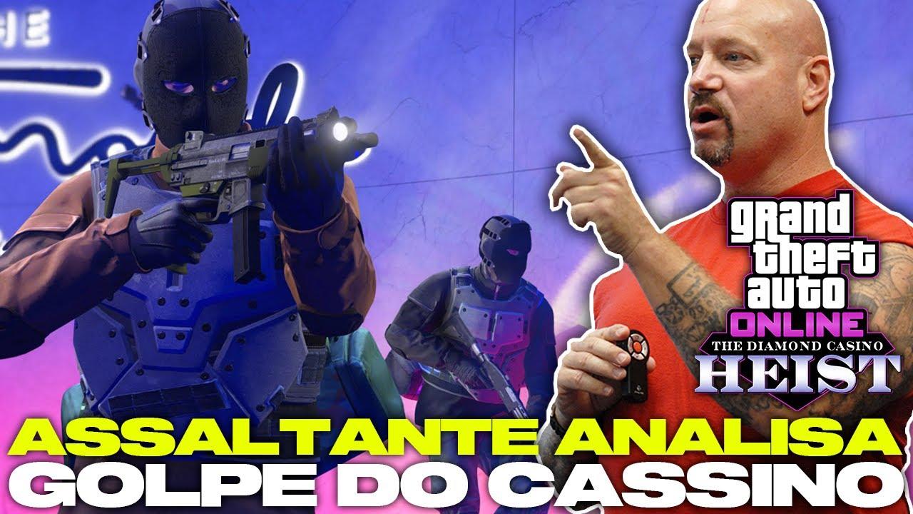 EX-ASSALTANTE ANALISA GOLPE DO CASSINO DIAMOND DE GTA ONLINE