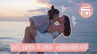 ¡NOS VAMOS A CUBA! #CUBANAMENTE - DULCEIDA