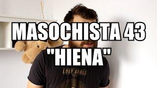 """Masochista 43 - """"Hiena"""""""