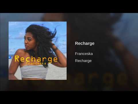 Franceska - Recharge (Official Audio)