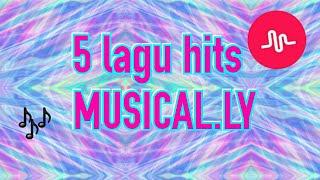 5 lagu hits (MUSICAL.LY)🎶