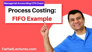 Process Costing FIFO | Cost Accounting | CPA Exam FAR | CMA Exam