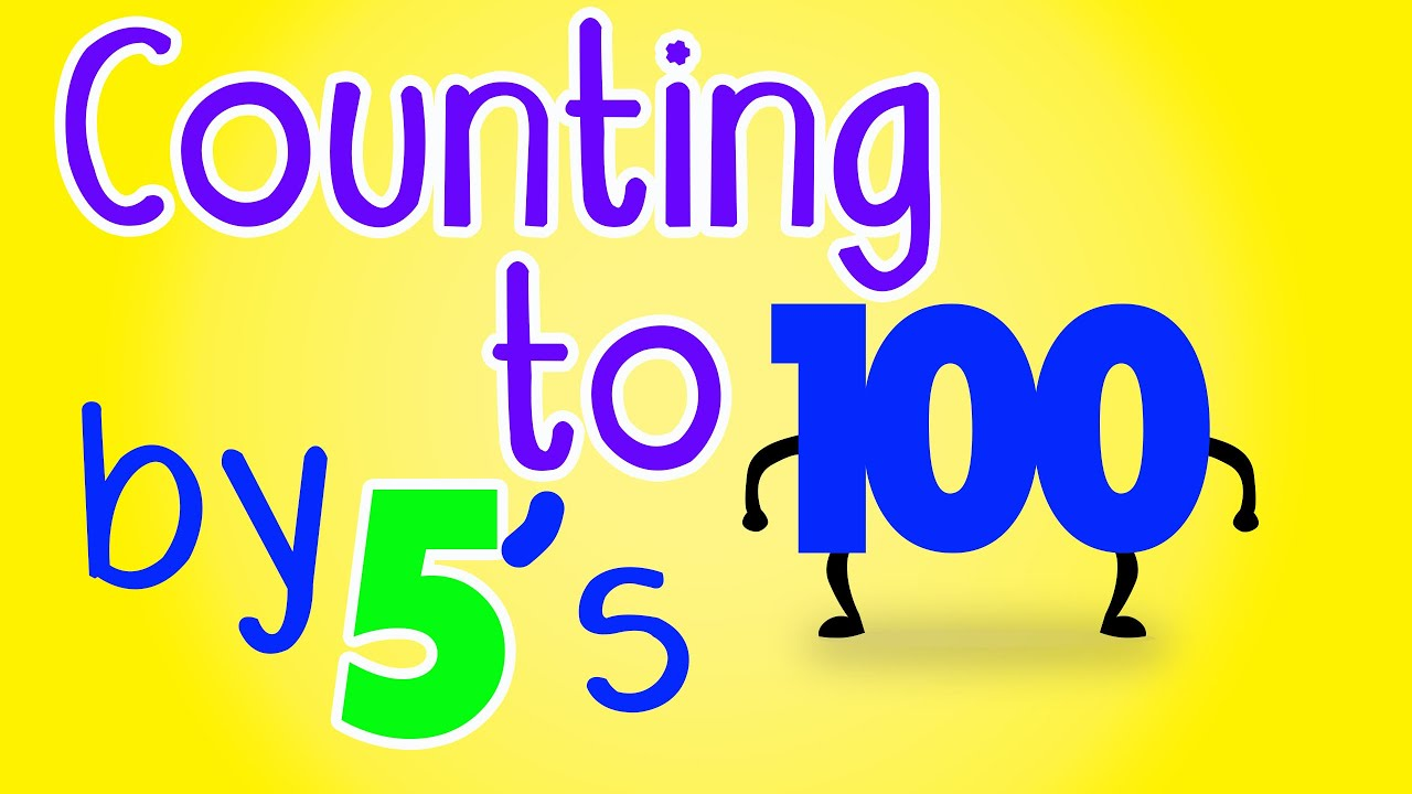Counting by 5's Song to 100 – Counting to 100 by 5s - Count by 5 to ...