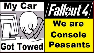 Console Peasants! Fallout 4 PS4 Has Severe Frame Rate Issues.My Car Got Towed WTF! Black Ops 3 ABC