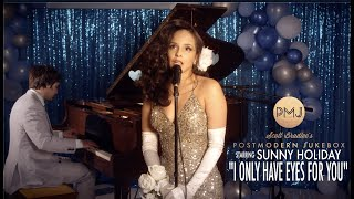 I Only Have Eyes For You (The Flamingos) - Postmodern Jukebox Cover ft. Sunny Holiday