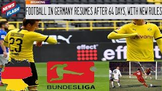 FLASH NEWS FOR DEAF 18th MAY 2020 387 FOOTBALL IN GERMANY RESUMES AFTER 64 DAYS WITH NEW RULES