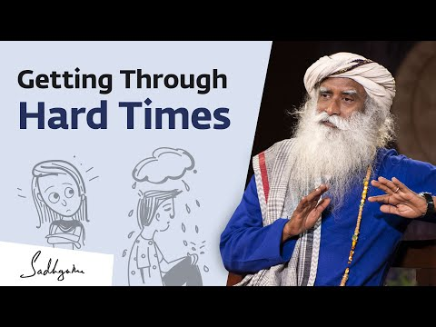 How Do We Handle Hard Times in Life? Sadhguru Answers
