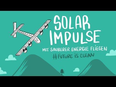 Solar Impulse - Mit sauberer Energie fliegen