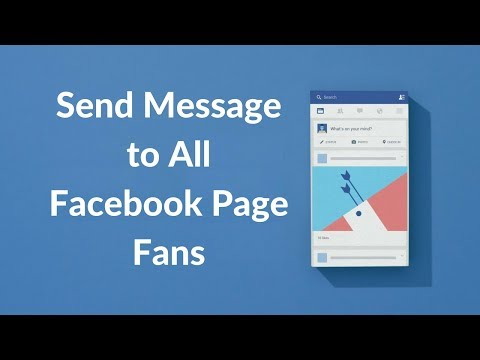 How To Send Message To All Facebook Page Fans