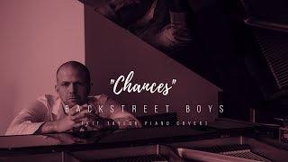 "Backstreet Boys - ""Chances"" [Kit Taylor piano cover]"