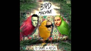 DJ Snake - Bird Machine feat. Alesia (OFFICIAL SONG)