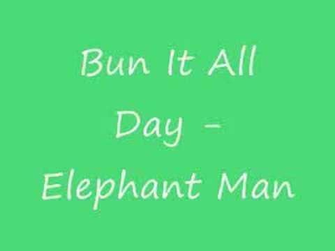 Bun It All Day - Elephant Man