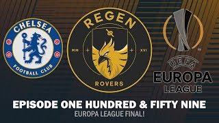 Regen Rovers | Episode 159 - Europa League Final! | Football Manager 2019