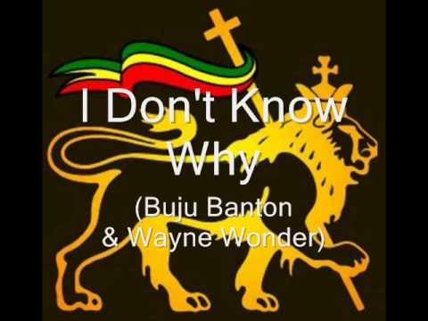 I Don't Know Why - Buju Banton & Wayne Wonder