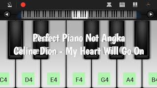 Celine Dion - My Heart Will Go On Perfect Piano Not Angka
