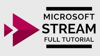 Microsoft Stream - Full Tutorial 2018