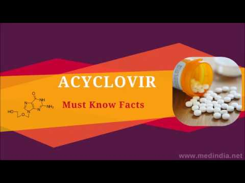 Acyclovir/Aciclovir: Antiviral Drug For Chickenpox, Cold Sores and Other Herpes Infections