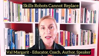 Are you ready for the future? Skills Robots Cannot Replace ...yet